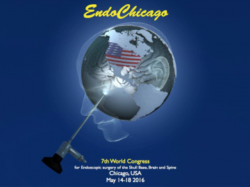 EndoChicago 14-18:May:2016 7th world congress for Endoscopic Surgery for the Skull Base, Brain, and Spine  Chicago, USA